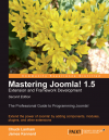 Mastering Joomla! 1.5  Extension and Framework  Development - Second Edition
