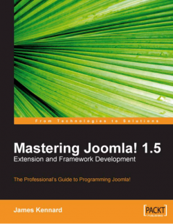Mastering Joomla! 1.5  Extension and Framework  Development, James Kennard